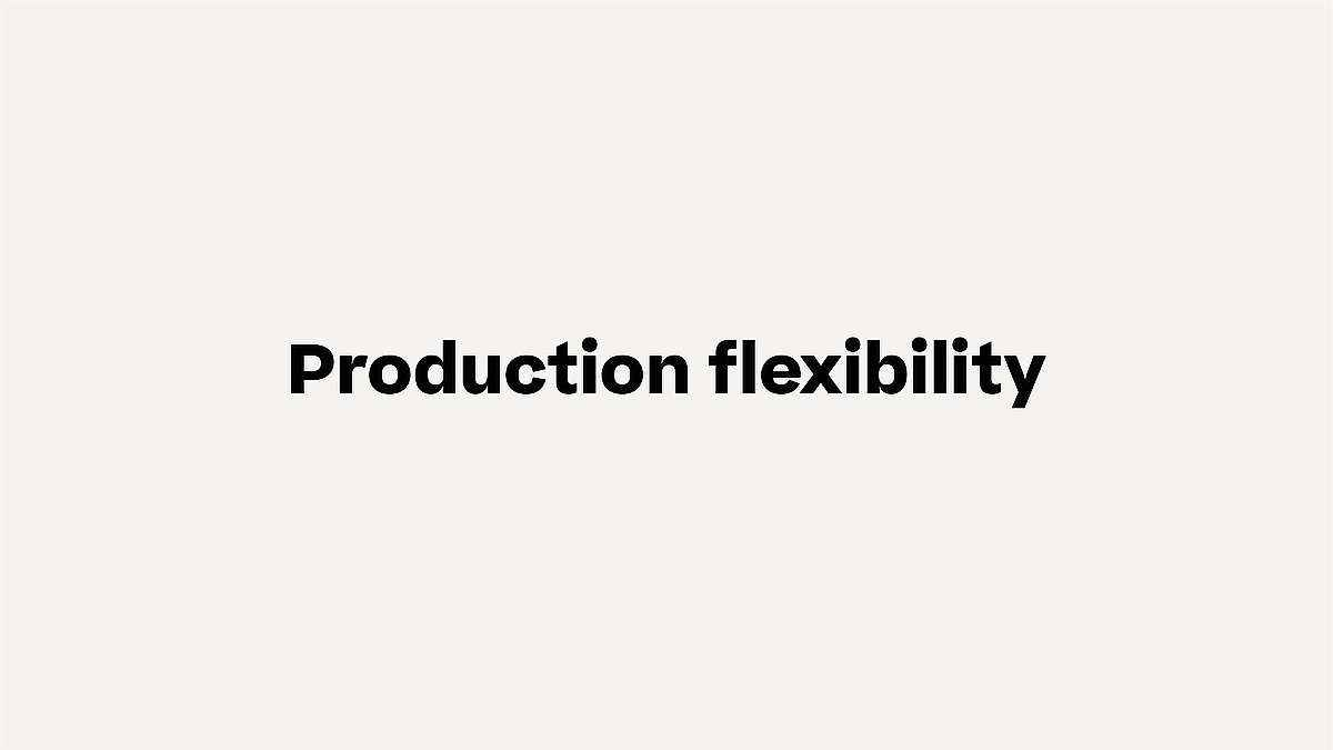 Production flexibility