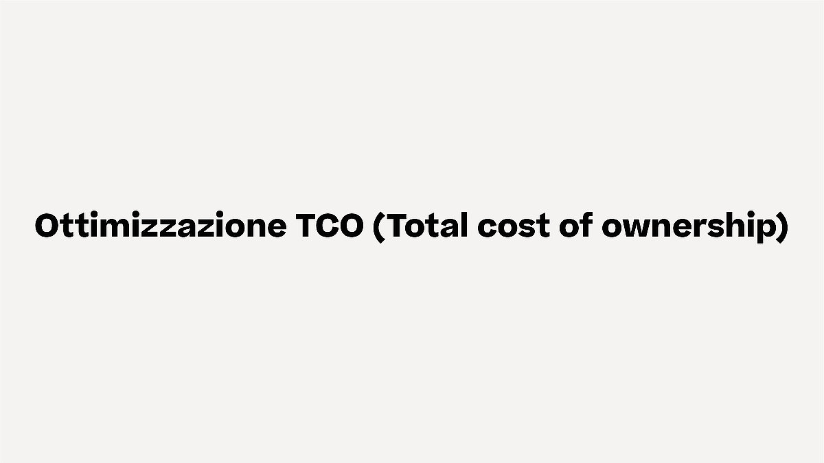 Ottimizzazione TCO Total cost of ownership