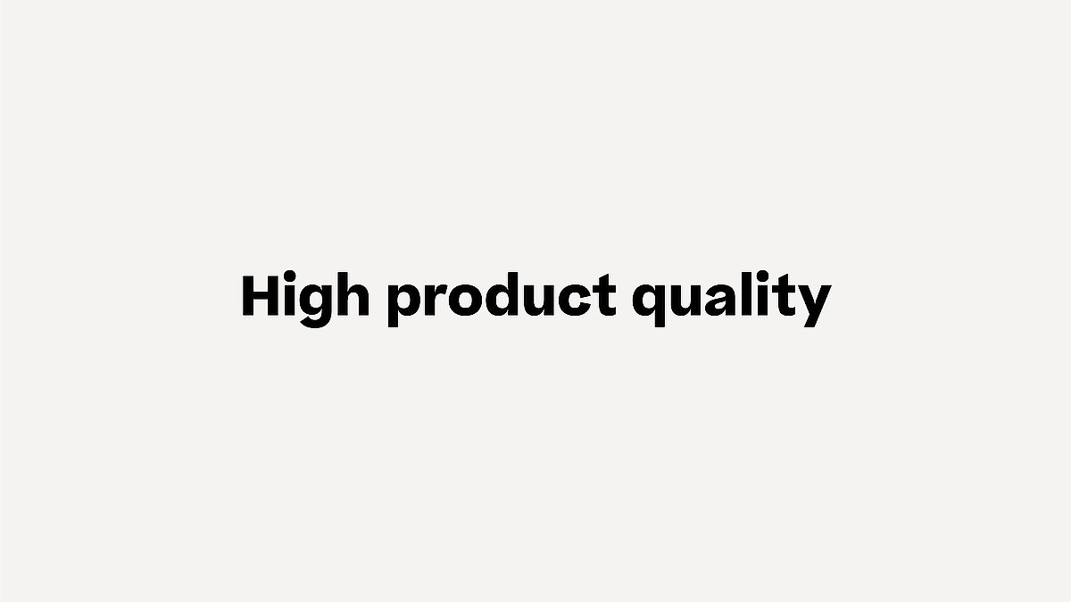 High product quality
