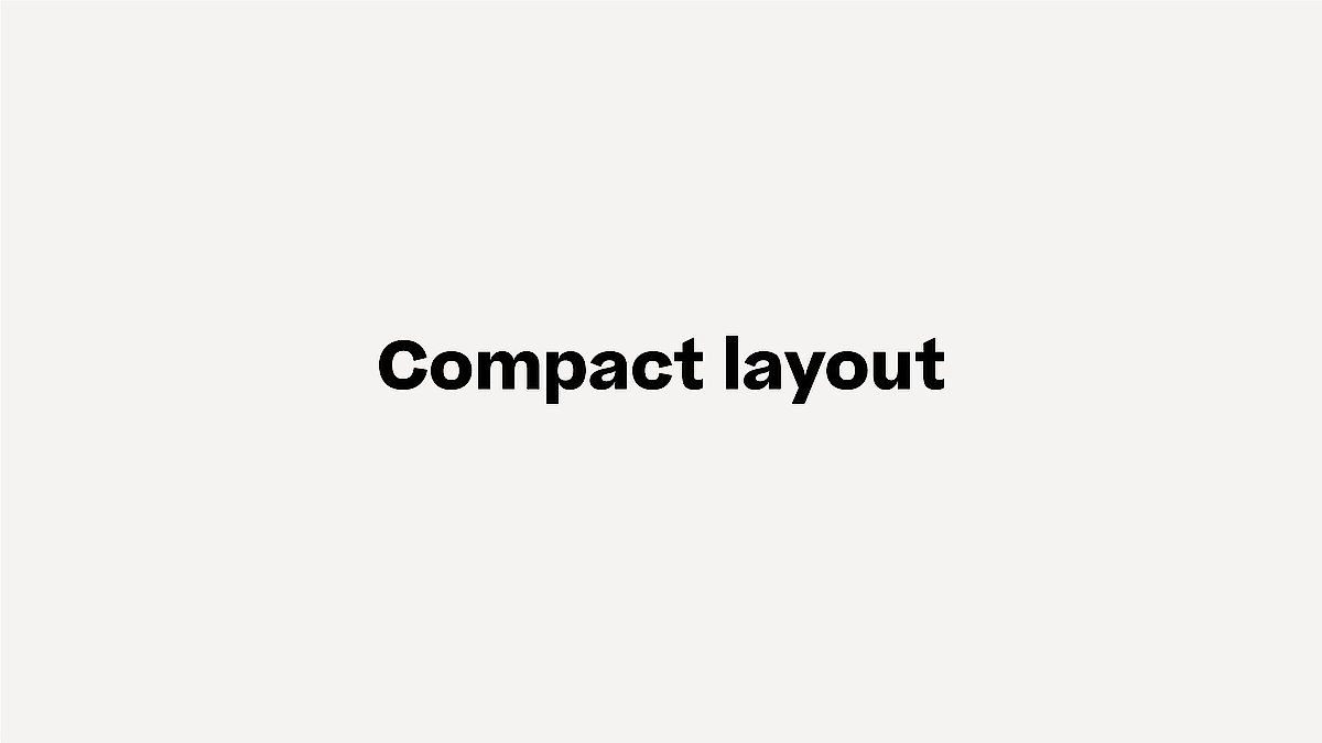 Compact layout