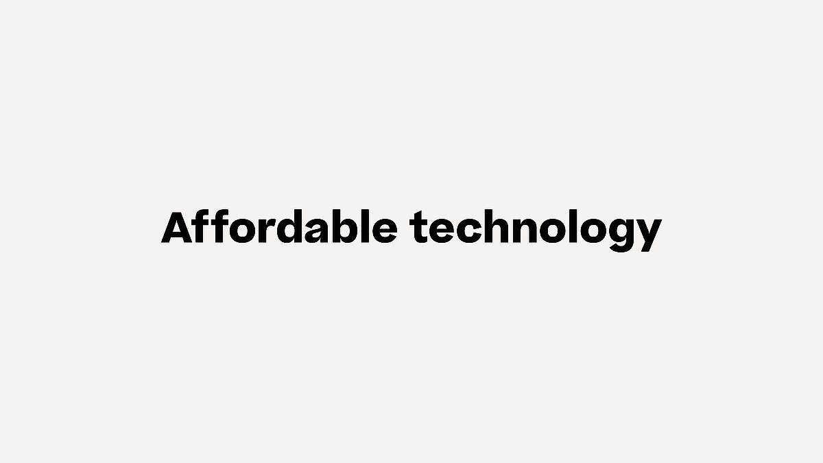 Affordable technology